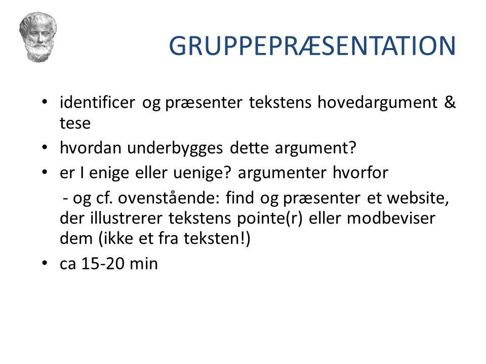 GRUPPEPRÆSENTATION identificer og præsenter tekstens hovedargument & tese hvordan underbygges dette argument.