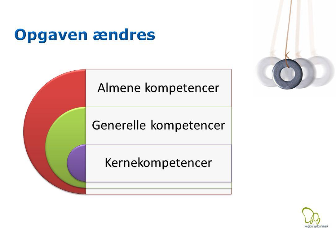 Almene kompetencer Generelle kompetencer Kernekompetencer