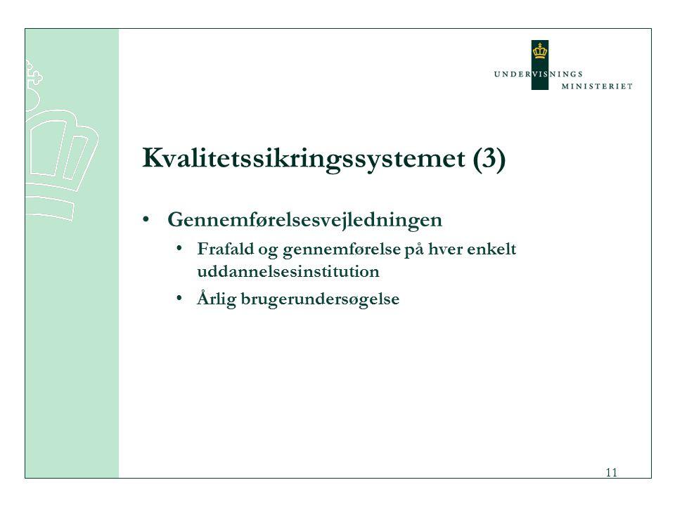 11 Kvalitetssikringssystemet (3) Gennemførelsesvejledningen Frafald og gennemførelse på hver enkelt uddannelsesinstitution Årlig brugerundersøgelse