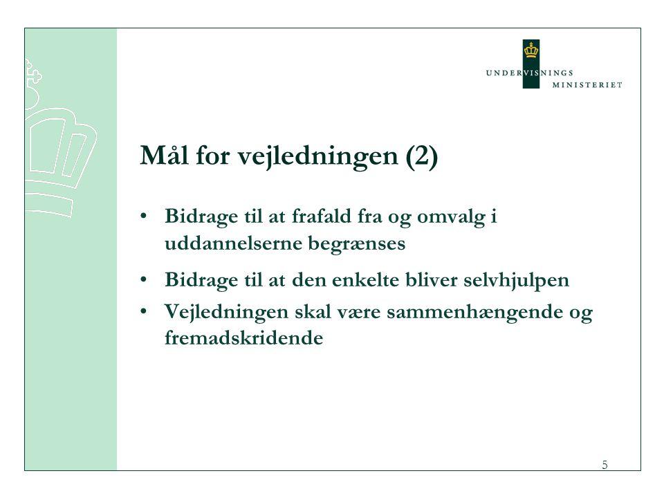 5 Mål for vejledningen (2) Bidrage til at frafald fra og omvalg i uddannelserne begrænses Bidrage til at den enkelte bliver selvhjulpen Vejledningen skal være sammenhængende og fremadskridende