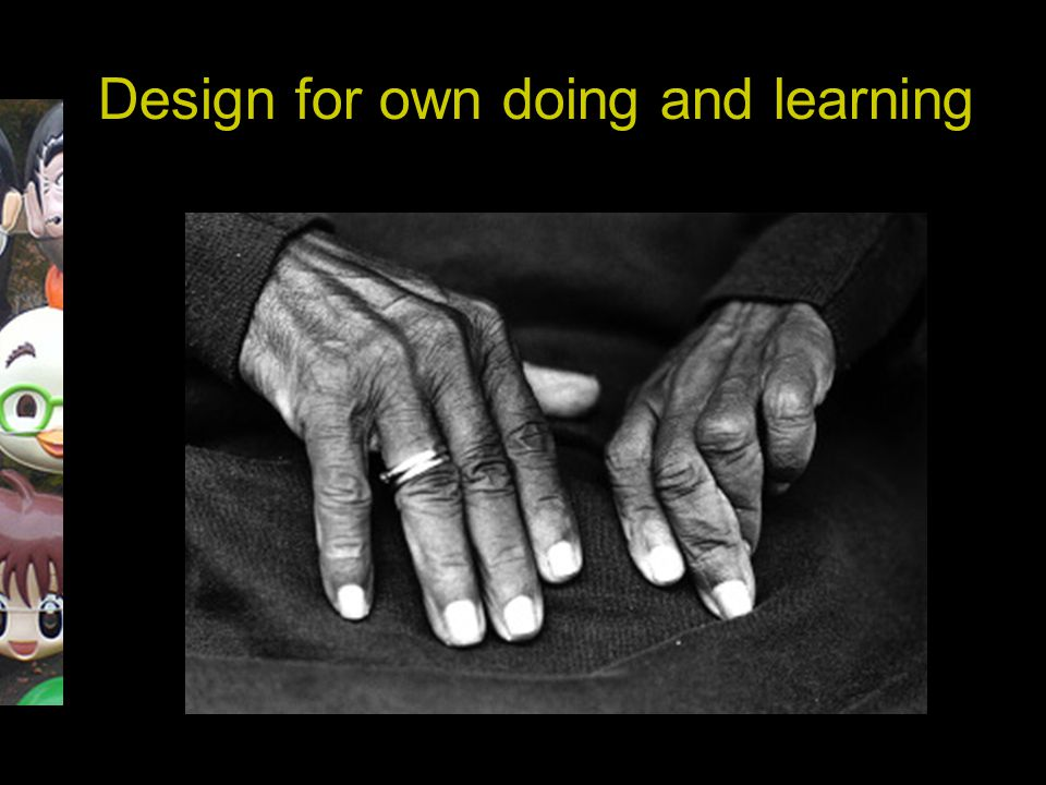 Design for own doing and learning