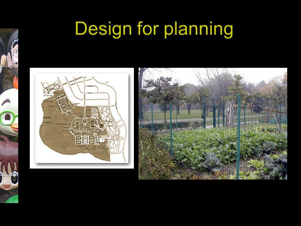 Design for planning