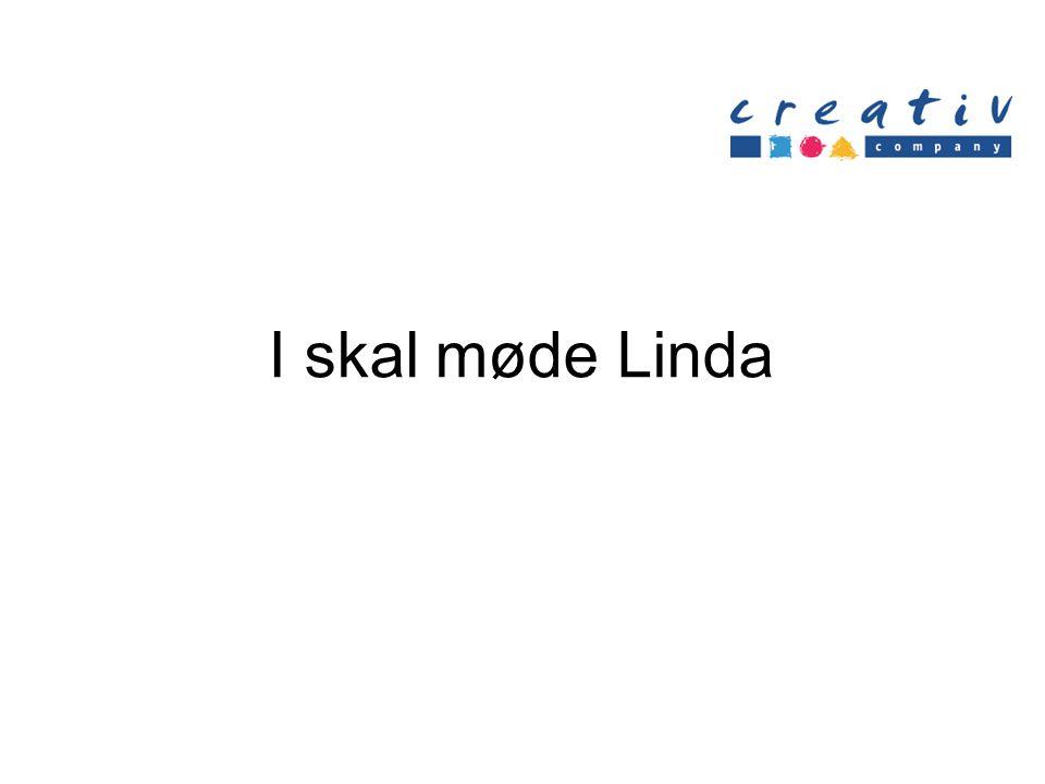 I skal møde Linda