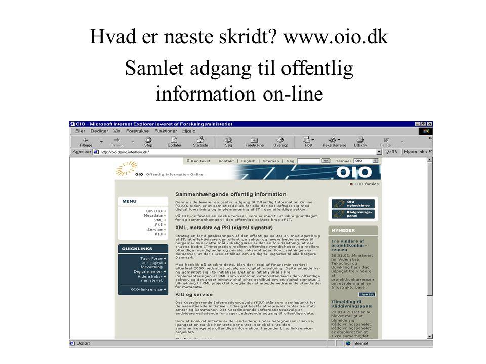 Hvad er næste skridt www.oio.dk Samlet adgang til offentlig information on-line
