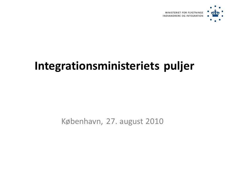 Integrationsministeriets puljer København, 27. august 2010