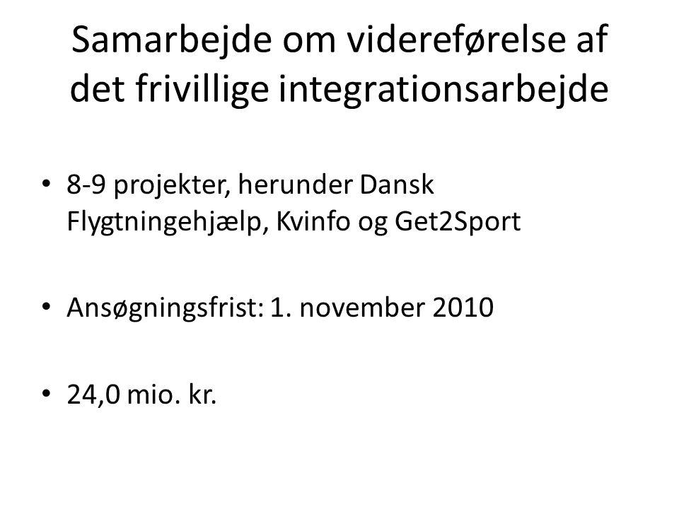 Samarbejde om videreførelse af det frivillige integrationsarbejde 8-9 projekter, herunder Dansk Flygtningehjælp, Kvinfo og Get2Sport Ansøgningsfrist: 1.