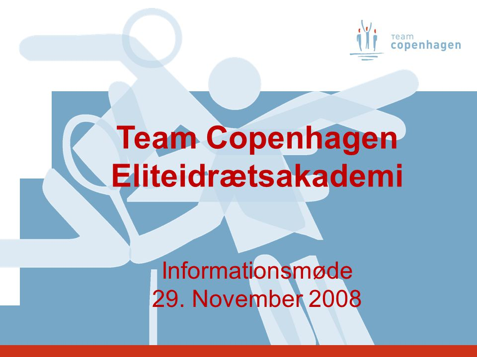 Team Copenhagen Eliteidrætsakademi Informationsmøde 29. November 2008