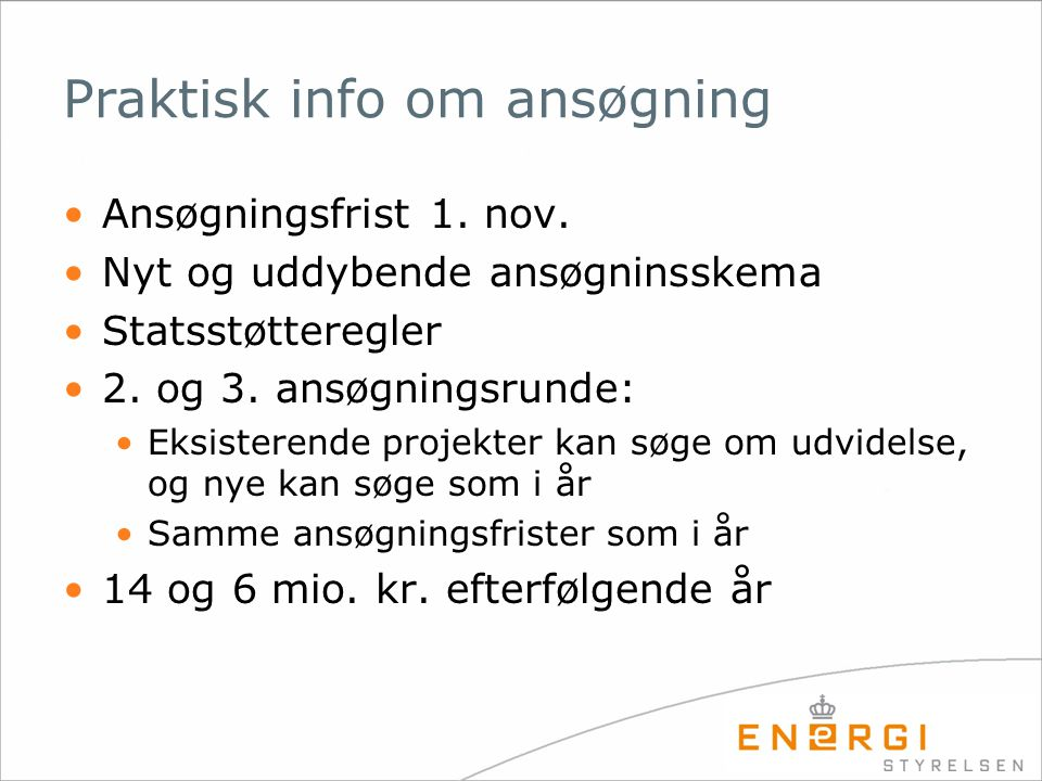 Praktisk info om ansøgning Ansøgningsfrist 1. nov.