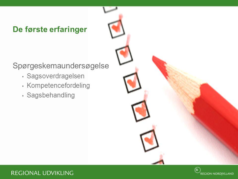 De første erfaringer Spørgeskemaundersøgelse Sagsoverdragelsen Kompetencefordeling Sagsbehandling