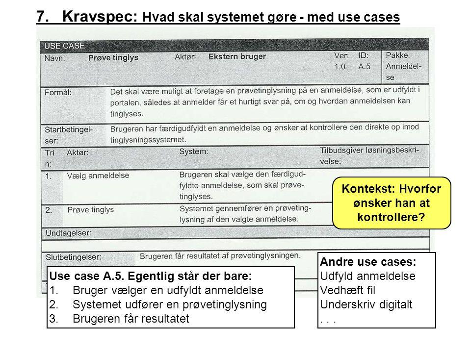 7. Kravspec: Hvad skal systemet gøre - med use cases Use case A.5.