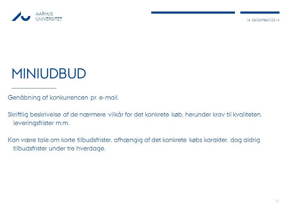 16. DECEMBER 2014 AARHUS UNIVERSITET MINIUDBUD Genåbning af konkurrencen pr.