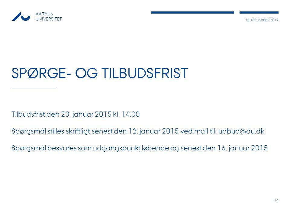 16. DECEMBER 2014 AARHUS UNIVERSITET SPØRGE- OG TILBUDSFRIST Tilbudsfrist den 23.
