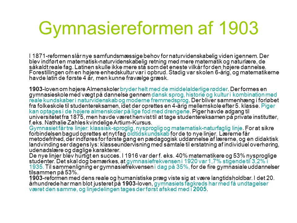 Gymnasiereformen af 1903 I 1871-reformen slår nye samfundsmæssige behov for naturvidenskabelig viden igennem.