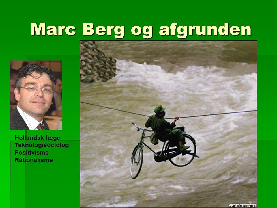 Marc Berg og afgrunden Hollandsk læge Teknologisociolog Positivisme Rationalisme