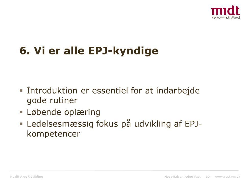Kvalitet og Udvikling Hospitalsenheden Vest 10 ▪ www.vest.rm.dk 6.
