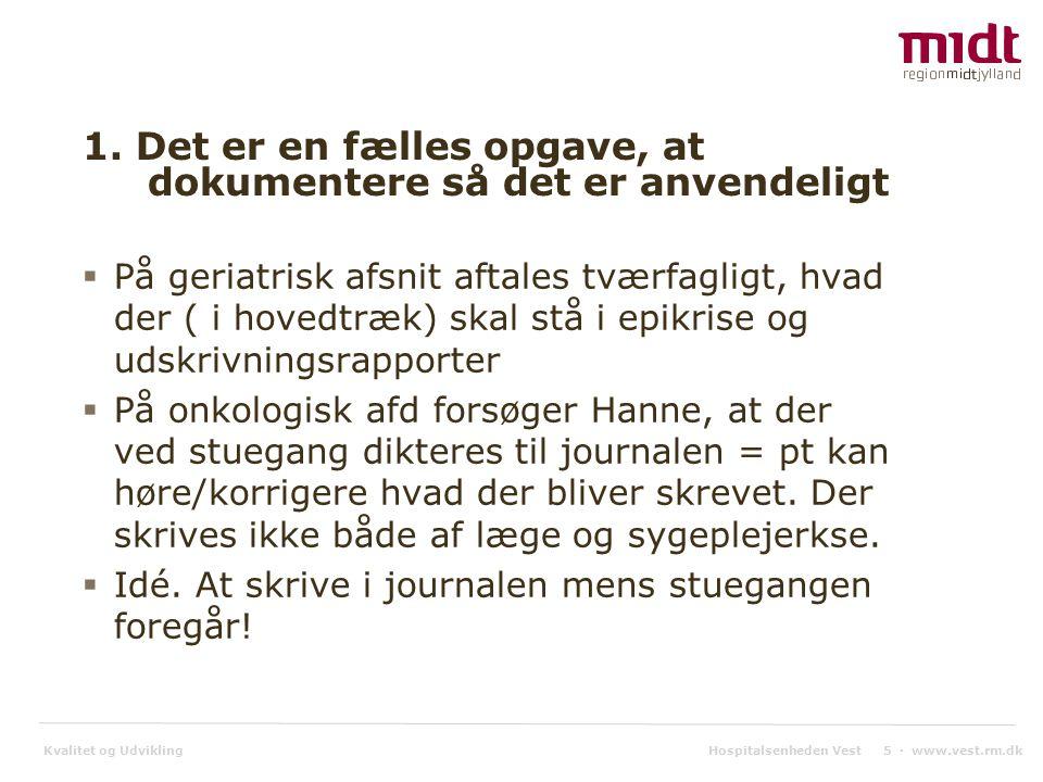 Kvalitet og Udvikling Hospitalsenheden Vest 5 ▪ www.vest.rm.dk 1.