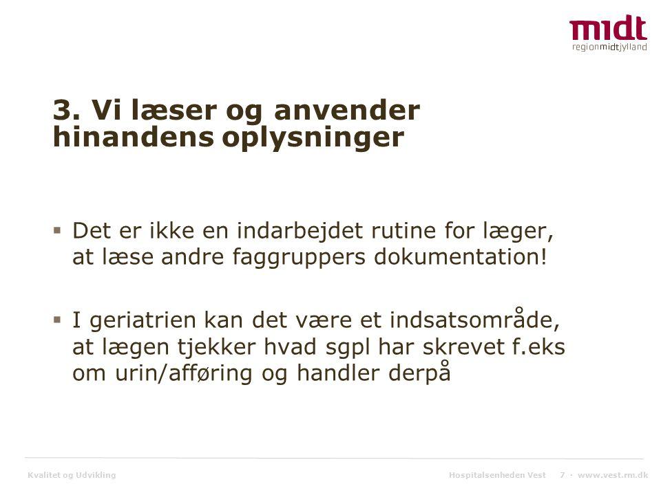 Kvalitet og Udvikling Hospitalsenheden Vest 7 ▪ www.vest.rm.dk 3.