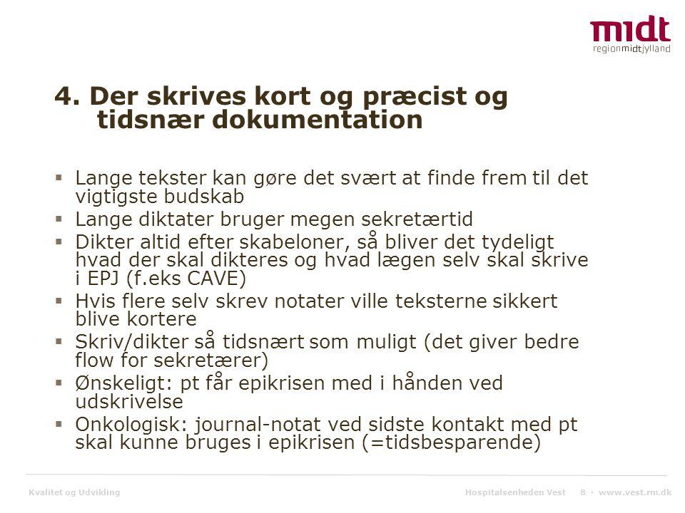 Kvalitet og Udvikling Hospitalsenheden Vest 8 ▪ www.vest.rm.dk 4.