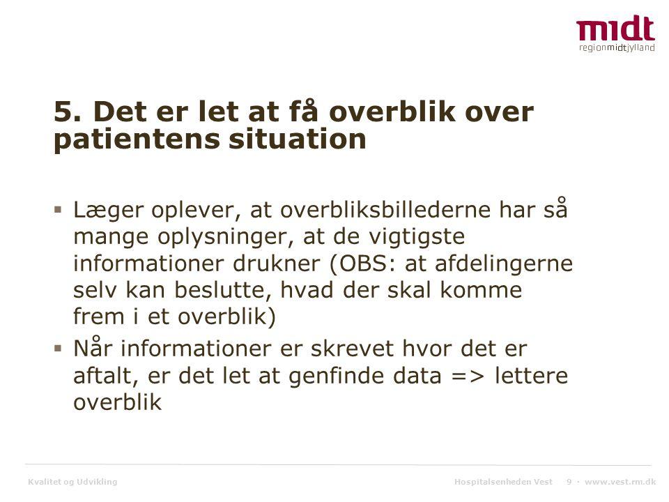 Kvalitet og Udvikling Hospitalsenheden Vest 9 ▪ www.vest.rm.dk 5.