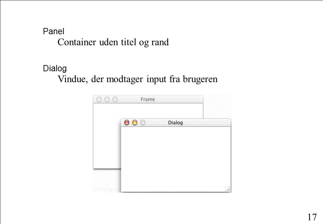 17 Panel Container uden titel og rand Dialog Vindue, der modtager input fra brugeren