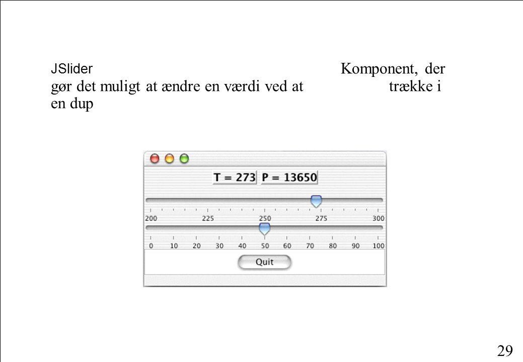 29 JSlider Komponent, der gør det muligt at ændre en værdi ved attrække i en dup