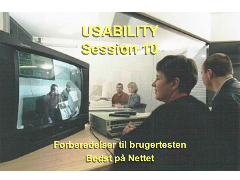 1 USABILITY Session 10 Forberedelser til brugertesten Bedst på Nettet Forberedelser til brugertesten Bedst på Nettet