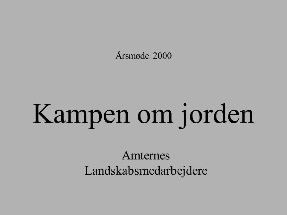 Årsmøde 2000 Kampen om jorden Amternes Landskabsmedarbejdere