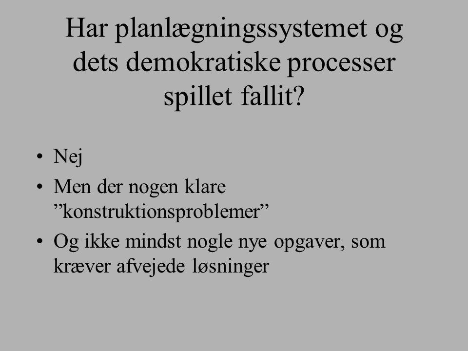Har planlægningssystemet og dets demokratiske processer spillet fallit.
