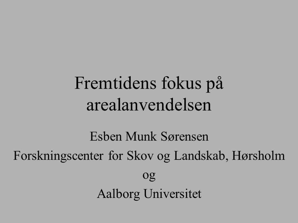 Esben Munk Sørensen Forskningscenter for Skov og Landskab, Hørsholm og Aalborg Universitet