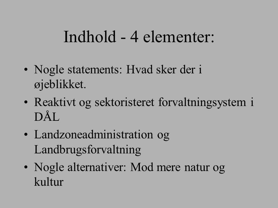 Indhold - 4 elementer: Nogle statements: Hvad sker der i øjeblikket.