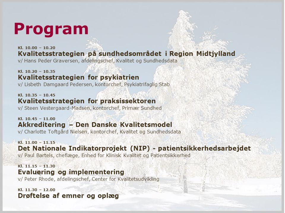 Temamøde for Regionsrådet 27 februar 2007 2 ▪ www.regionmidtjylland.dk Program Kl.