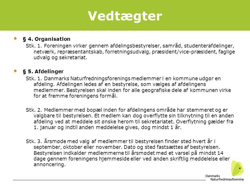 4 Vedtægter § 4. Organisation Stk. 1.