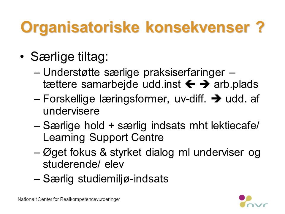 Organisatoriske konsekvenser .