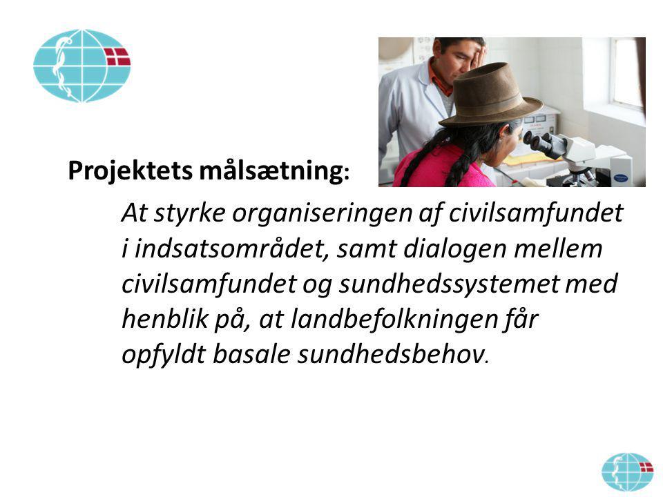 Projektets målsætning : At styrke organiseringen af civilsamfundet i indsatsområdet, samt dialogen mellem civilsamfundet og sundhedssystemet med henblik på, at landbefolkningen får opfyldt basale sundhedsbehov.