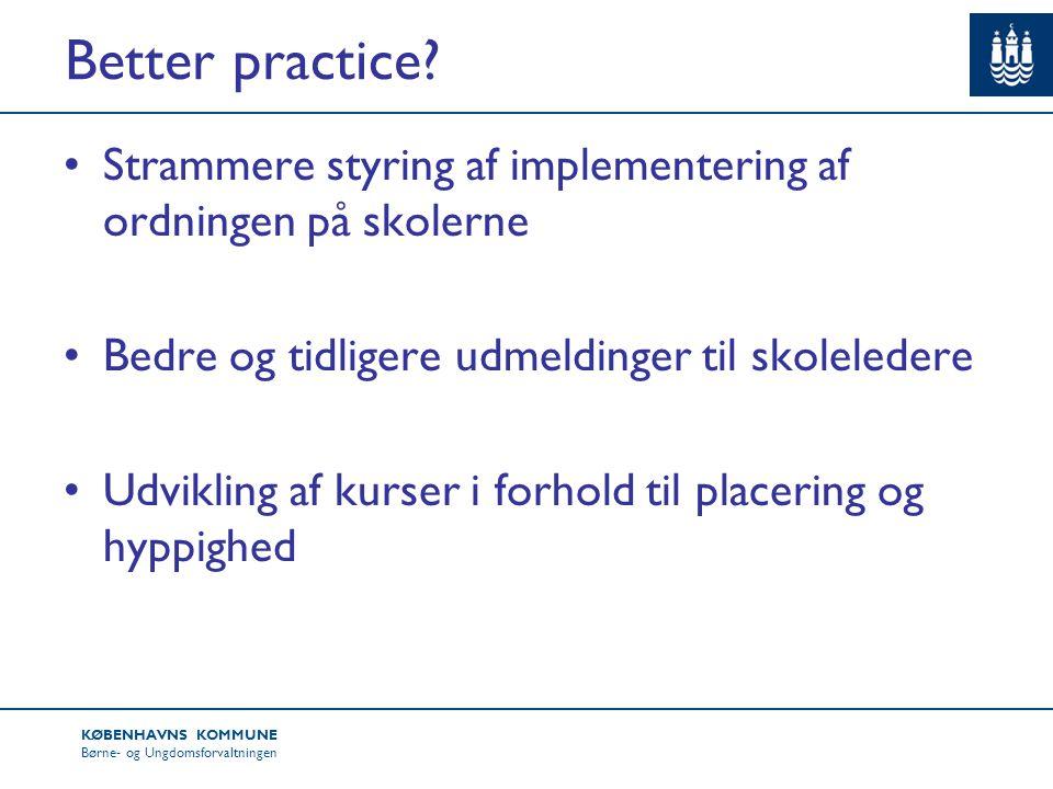 KØBENHAVNS KOMMUNE Børne- og Ungdomsforvaltningen Better practice.