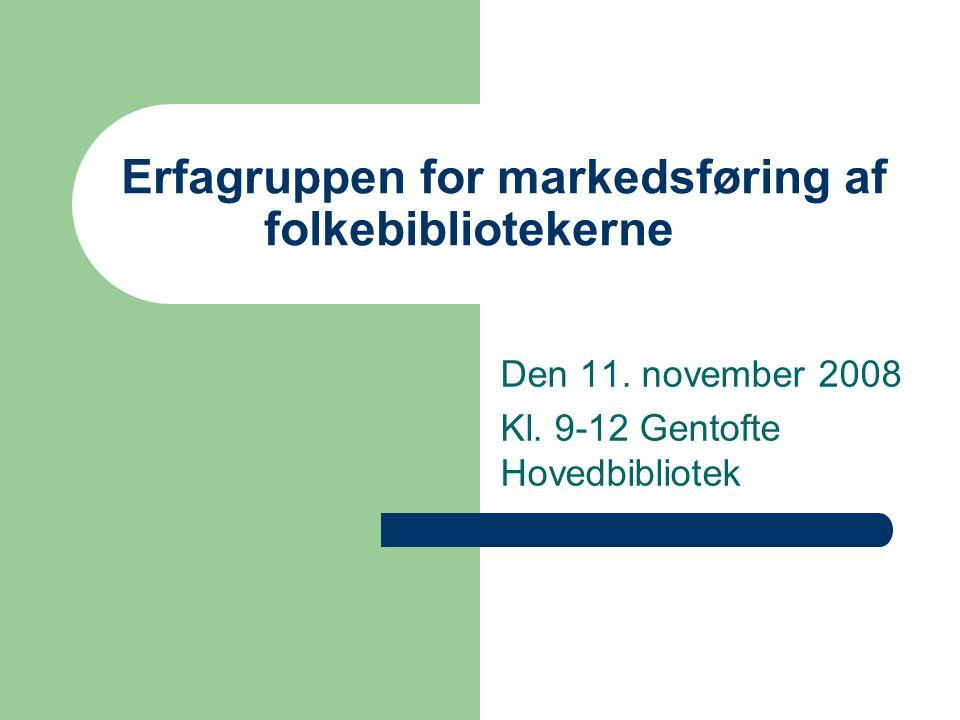 Erfagruppen for markedsføring af folkebibliotekerne Den 11.