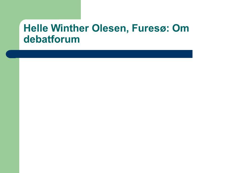 Helle Winther Olesen, Furesø: Om debatforum