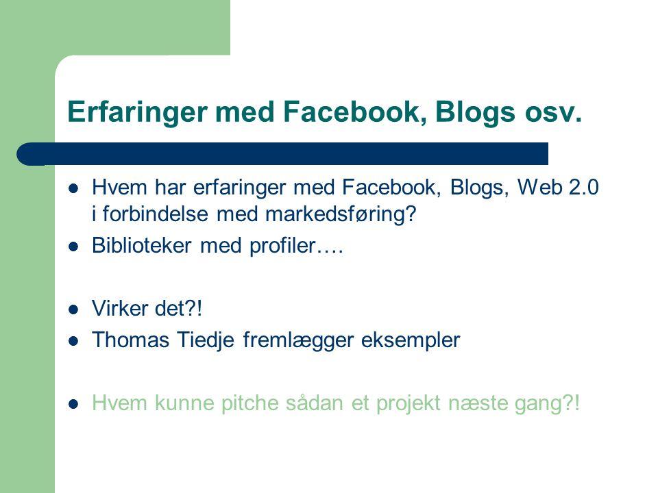 Erfaringer med Facebook, Blogs osv.