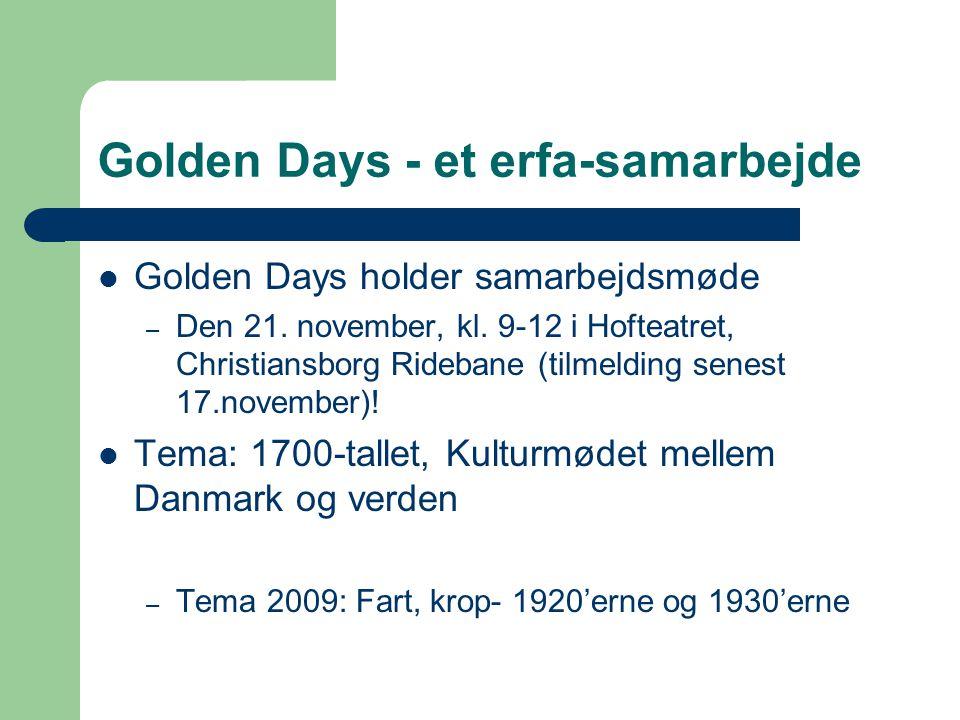 Golden Days - et erfa-samarbejde Golden Days holder samarbejdsmøde – Den 21.