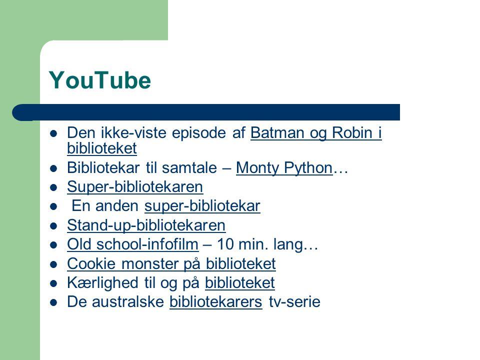 YouTube Den ikke-viste episode af Batman og Robin i biblioteketBatman og Robin i biblioteket Bibliotekar til samtale – Monty Python…Monty Python Super-bibliotekaren En anden super-bibliotekarsuper-bibliotekar Stand-up-bibliotekaren Old school-infofilm – 10 min.