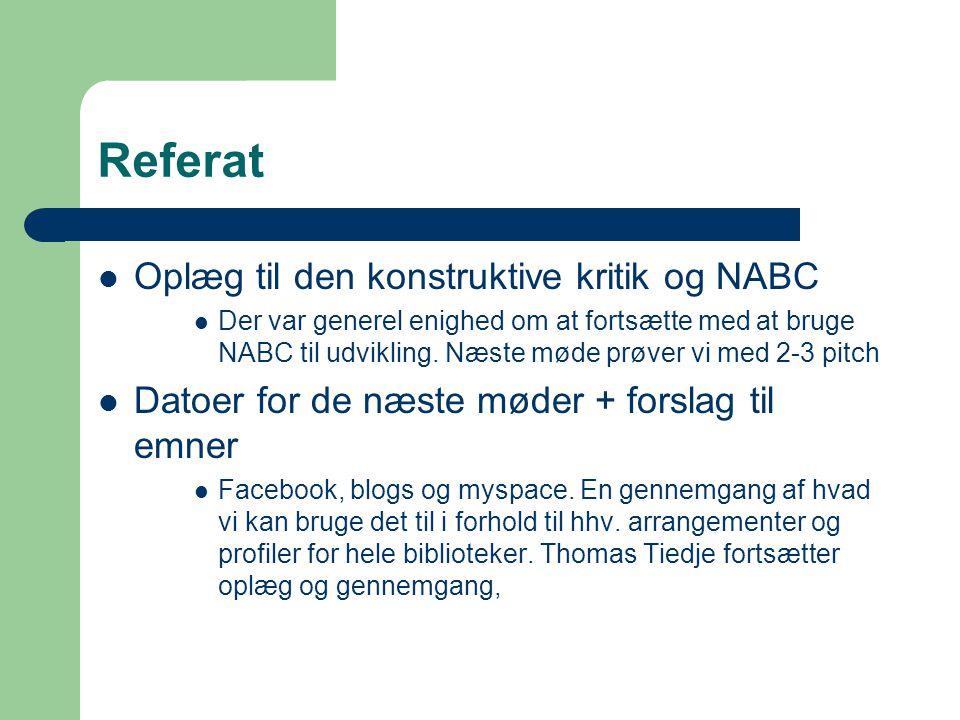 Referat Oplæg til den konstruktive kritik og NABC Der var generel enighed om at fortsætte med at bruge NABC til udvikling.