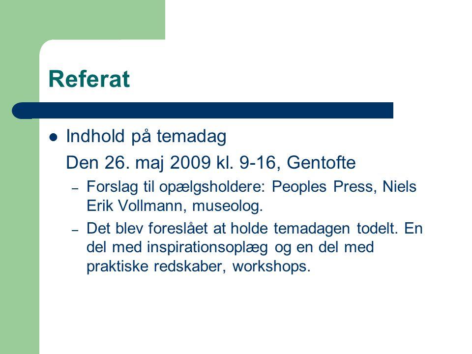 Referat Indhold på temadag Den 26. maj 2009 kl.