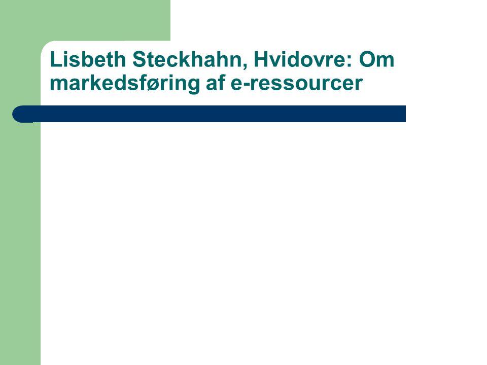 Lisbeth Steckhahn, Hvidovre: Om markedsføring af e-ressourcer