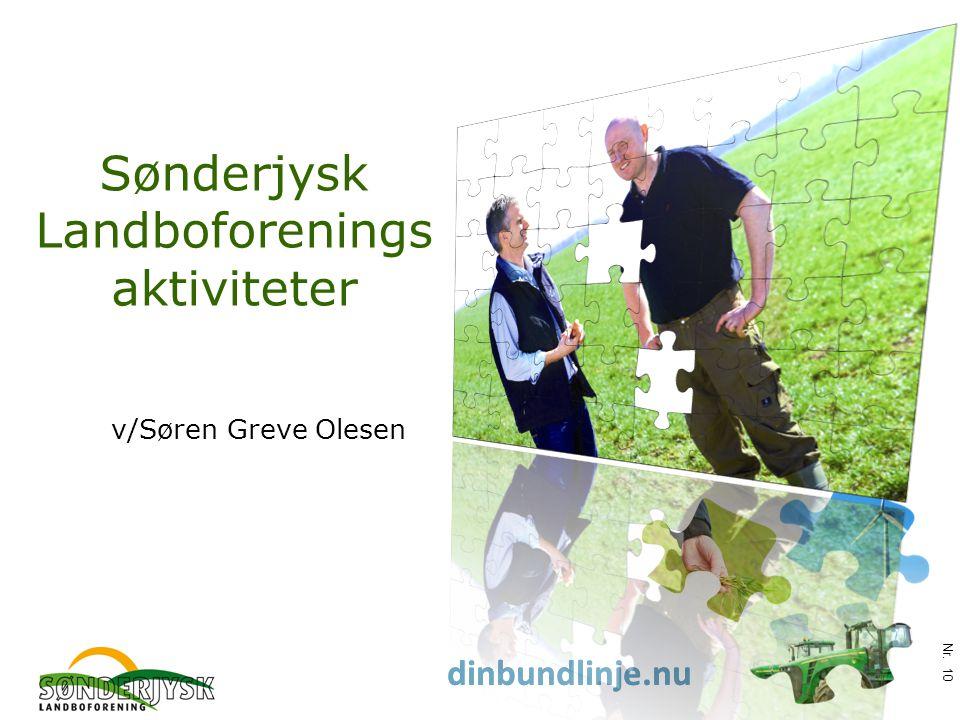 www.slf.dk dinbundlinje.nu Sønderjysk Landboforenings aktiviteter v/Søren Greve Olesen Nr. 10
