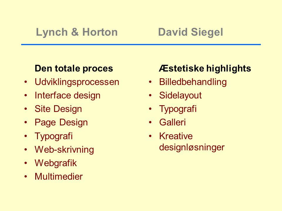Lynch & Horton Den totale proces Udviklingsprocessen Interface design Site Design Page Design Typografi Web-skrivning Webgrafik Multimedier Æstetiske highlights Billedbehandling Sidelayout Typografi Galleri Kreative designløsninger David Siegel