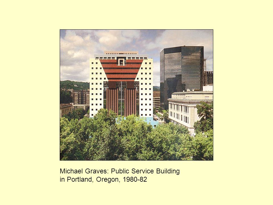 Michael Graves: Public Service Building in Portland, Oregon, 1980-82