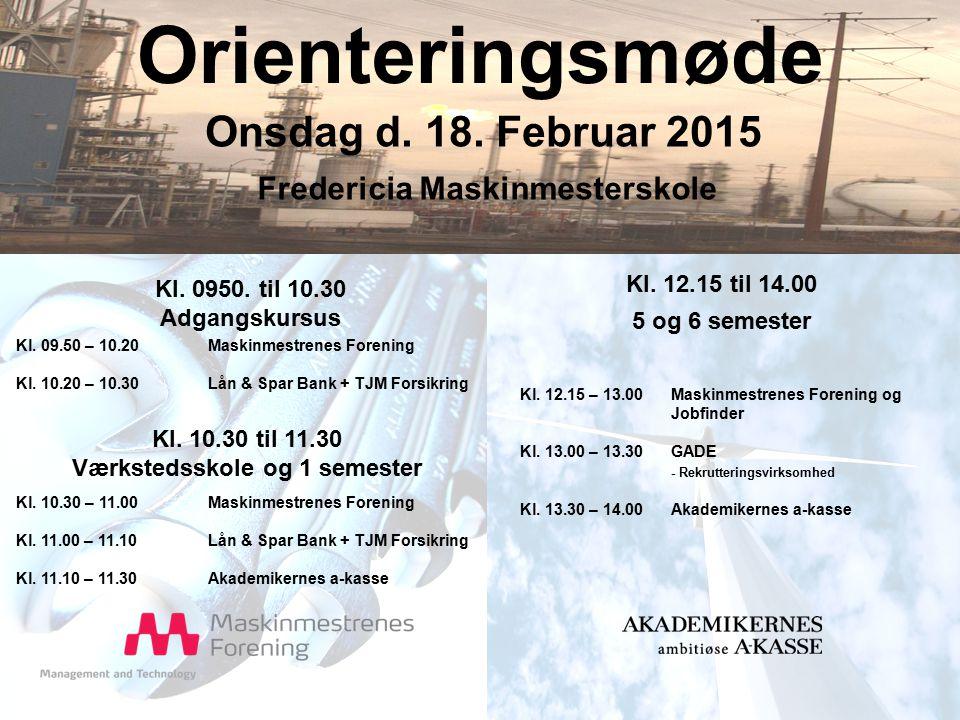 Orienteringsmøde Onsdag d. 18. Februar 2015 Kl. 0950.