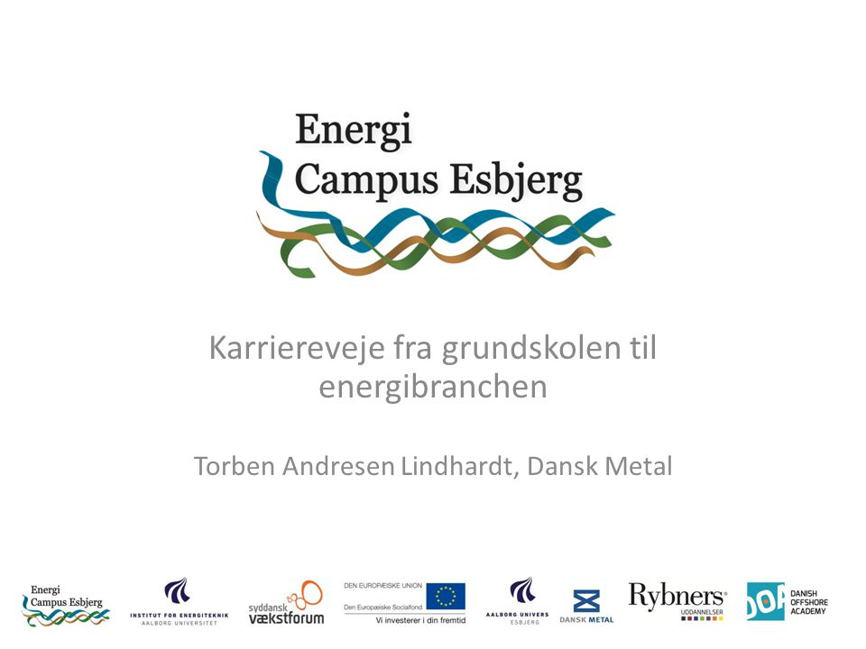 Karriereveje fra grundskolen til energibranchen Torben Andresen Lindhardt, Dansk Metal