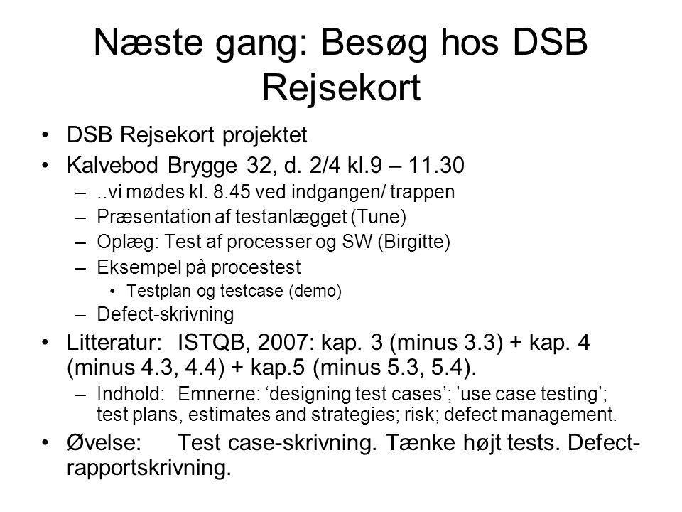 Næste gang: Besøg hos DSB Rejsekort DSB Rejsekort projektet Kalvebod Brygge 32, d.