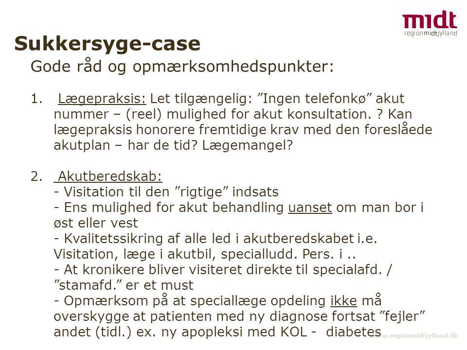 4 ▪ www.regionmidtjylland.dk Sukkersyge-case Gode råd og opmærksomhedspunkter: 1.
